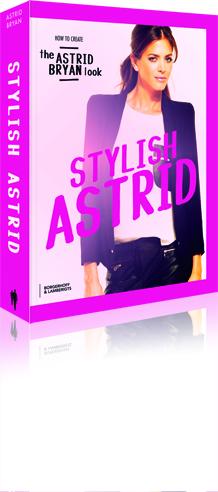 Astrid Bryan Has Done It Again!! Introducing: STYLISH ASTRID